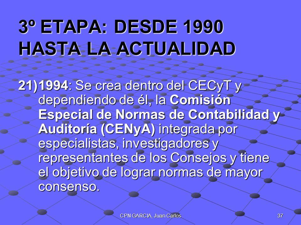 3º ETAPA: DESDE 1990 HASTA LA ACTUALIDAD