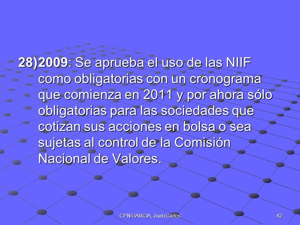 2009: Se aprueba el uso de las NIIF como obligatorias con un cronograma que comienza en 2011 y por ahora sólo obligatorias para las sociedades que cotizan sus acciones en bolsa o sea sujetas al control de la Comisión Nacional de Valores.