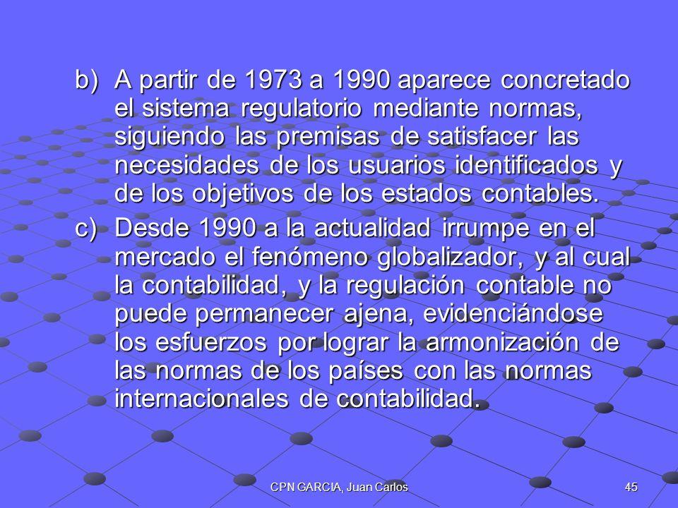 A partir de 1973 a 1990 aparece concretado el sistema regulatorio mediante normas, siguiendo las premisas de satisfacer las necesidades de los usuarios identificados y de los objetivos de los estados contables.