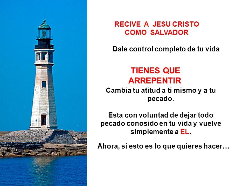 RECIVE A JESU CRISTO COMO SALVADOR
