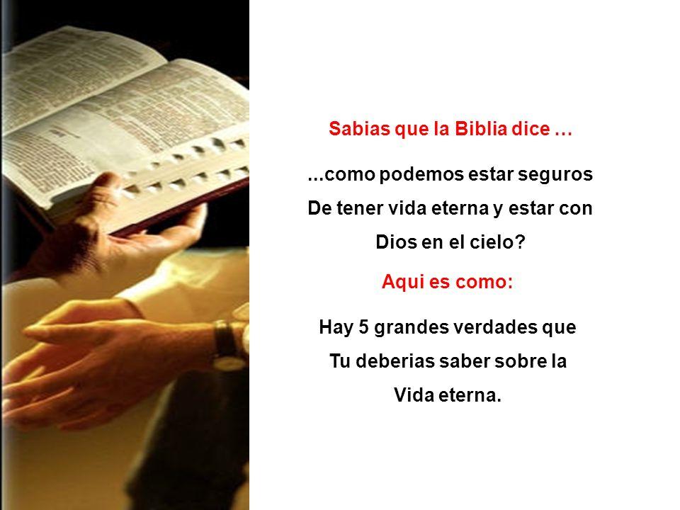 Sabias que la Biblia dice … ...como podemos estar seguros
