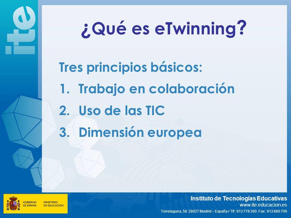¿Qué es eTwinning Tres principios básicos: Trabajo en colaboración