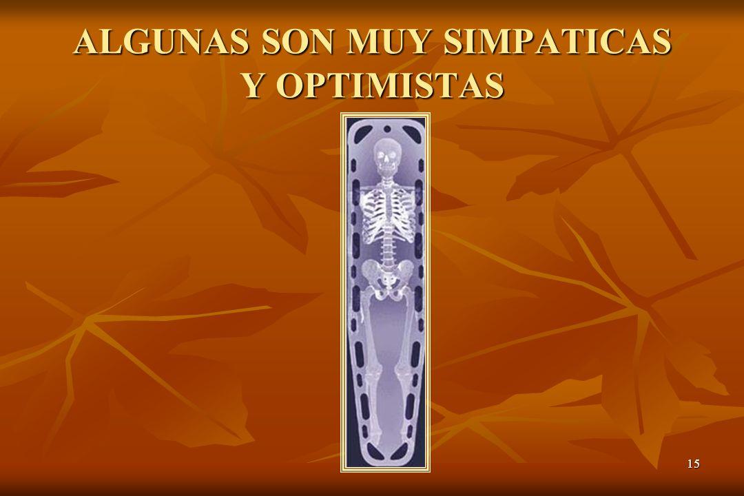 ALGUNAS SON MUY SIMPATICAS Y OPTIMISTAS