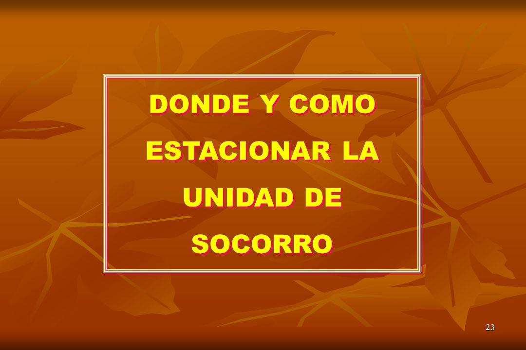 DONDE Y COMO ESTACIONAR LA UNIDAD DE SOCORRO