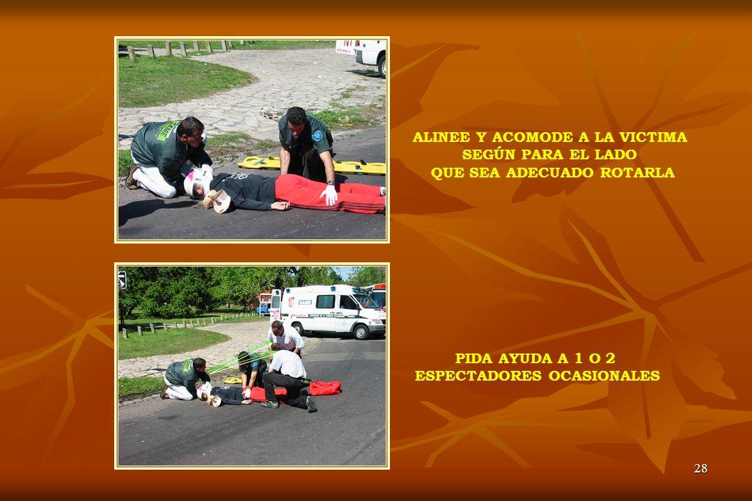 ALINEE Y ACOMODE A LA VICTIMA SEGÚN PARA EL LADO