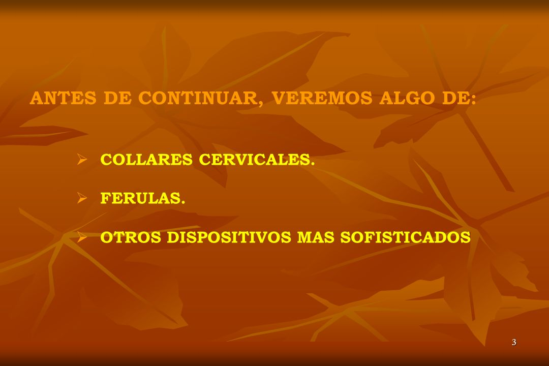 ANTES DE CONTINUAR, VEREMOS ALGO DE: