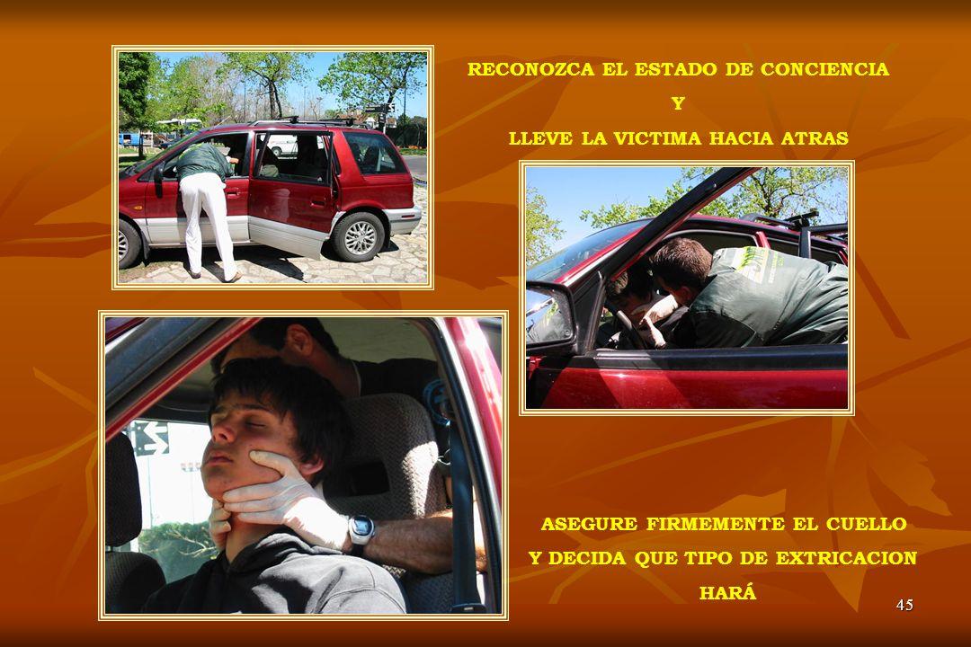 RECONOZCA EL ESTADO DE CONCIENCIA Y LLEVE LA VICTIMA HACIA ATRAS