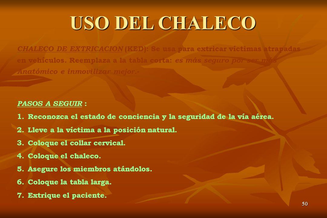 USO DEL CHALECO CHALECO DE EXTRICACION (KED): Se usa para extricar víctimas atrapadas.
