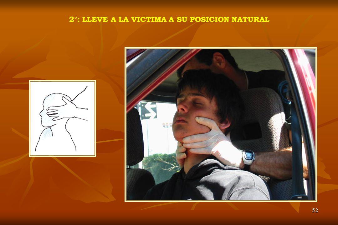 2°: LLEVE A LA VICTIMA A SU POSICION NATURAL
