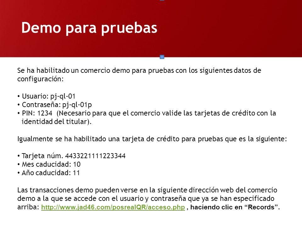 Demo para pruebas Se ha habilitado un comercio demo para pruebas con los siguientes datos de configuración: