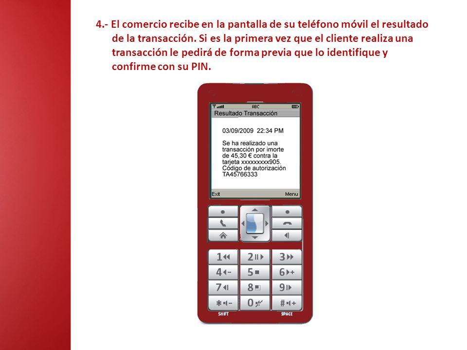 4.- El comercio recibe en la pantalla de su teléfono móvil el resultado