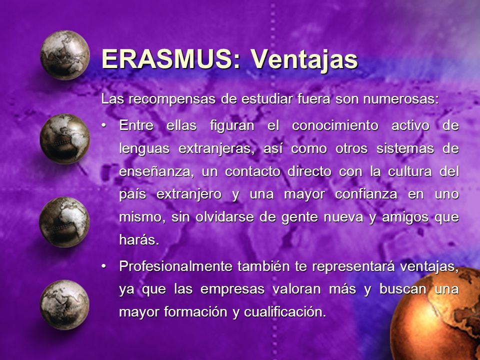 ERASMUS: Ventajas Las recompensas de estudiar fuera son numerosas: