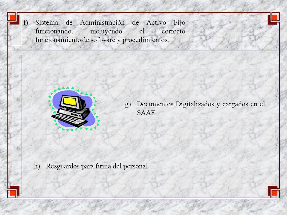 f) Sistema de Administración de Activo Fijo funcionando, incluyendo el correcto funcionamiento de software y procedimientos.