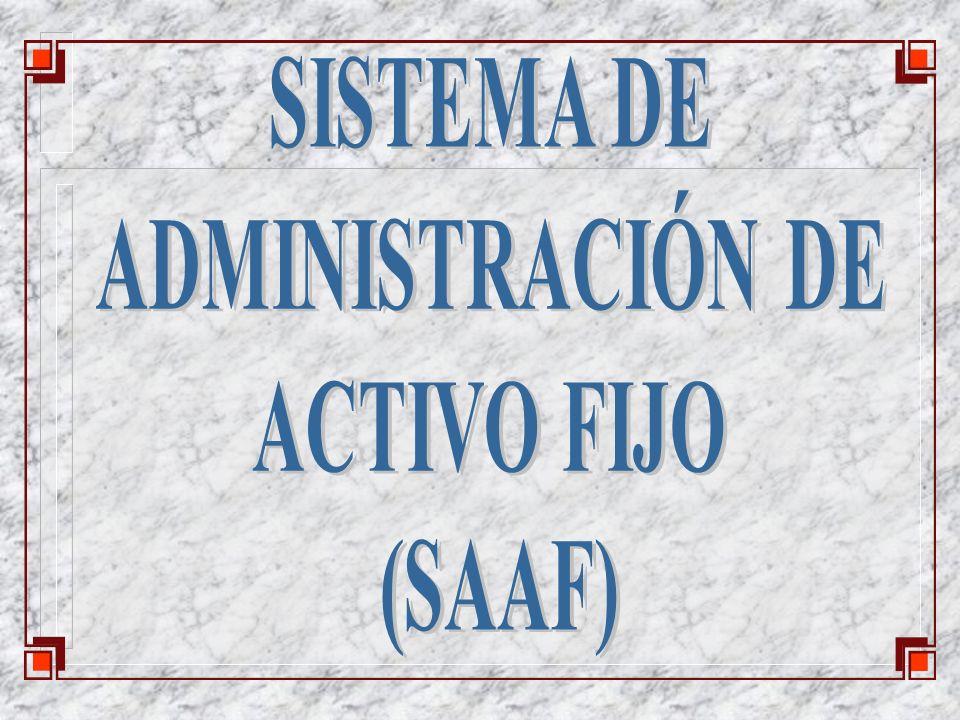 SISTEMA DE ADMINISTRACIÓN DE ACTIVO FIJO (SAAF)