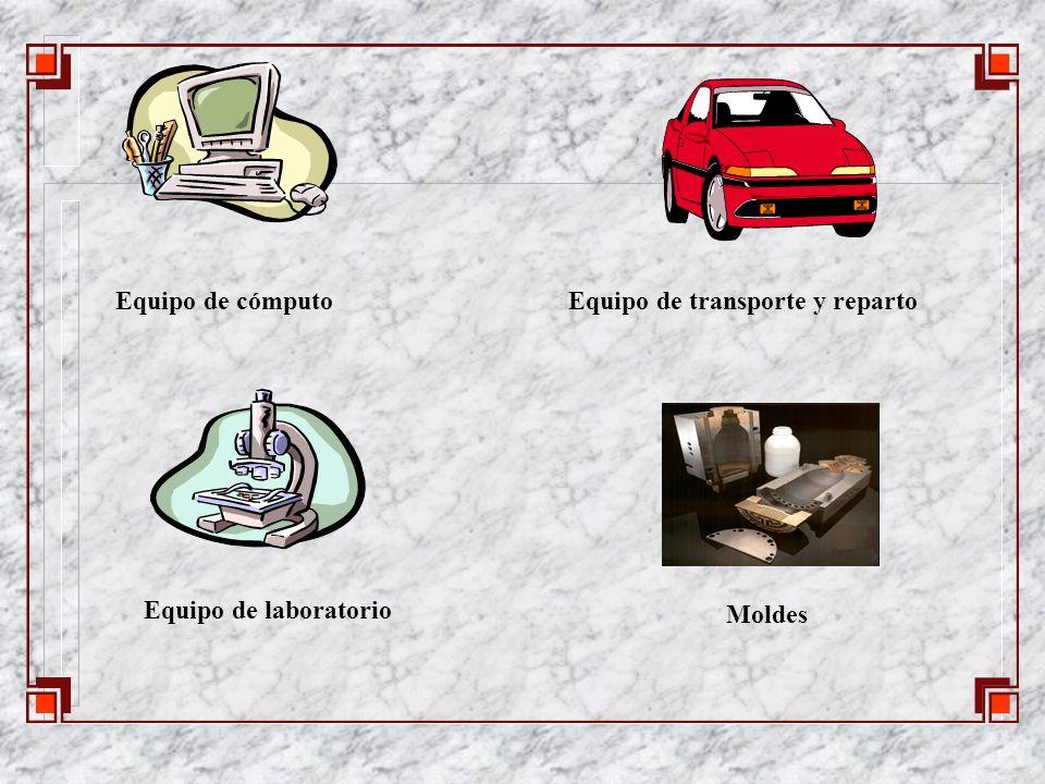 Equipo de cómputo Equipo de transporte y reparto Equipo de laboratorio Moldes