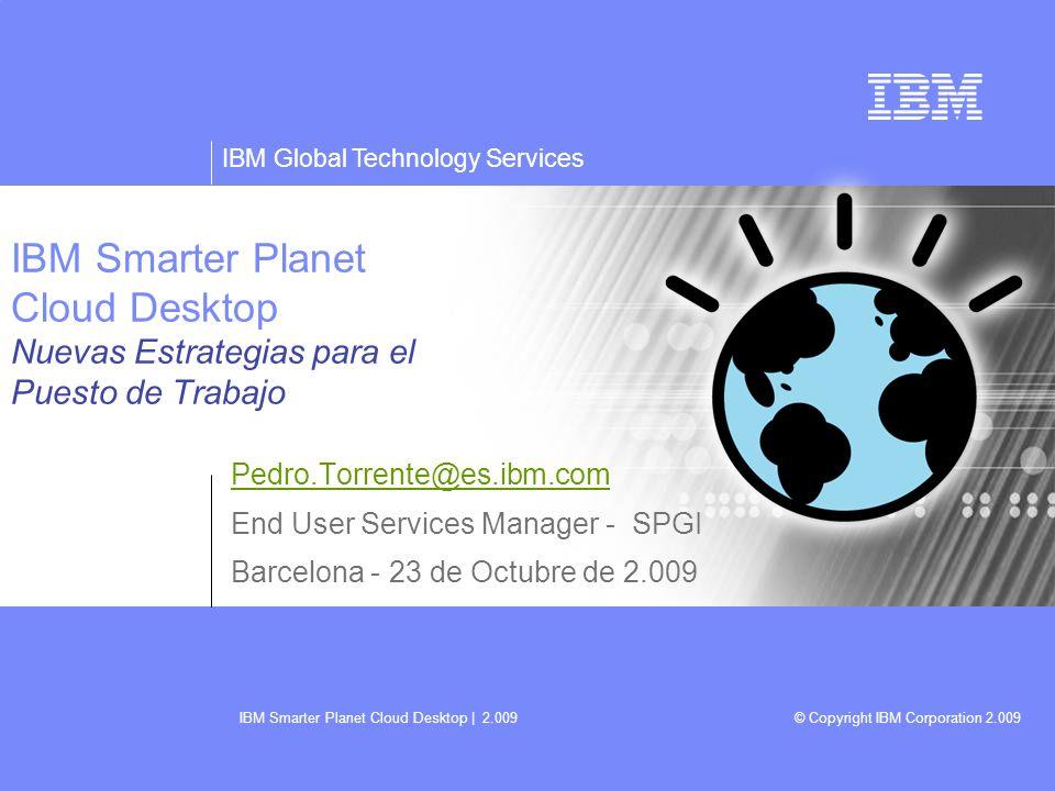 IBM Smarter Planet Cloud Desktop Nuevas Estrategias para el Puesto de Trabajo