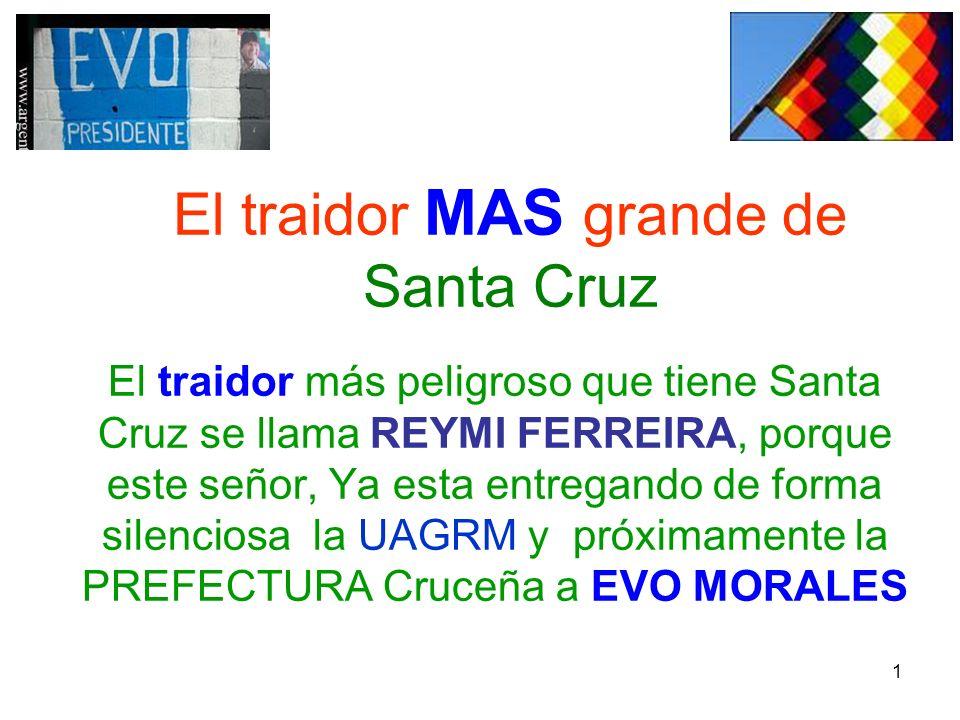 El traidor MAS grande de Santa Cruz