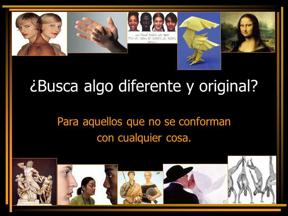 ¿Busca algo diferente y original
