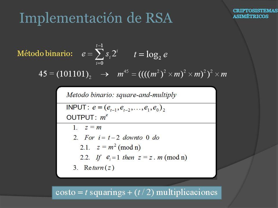 Implementación de RSA Criptosistemas Asimétricos Método binario: