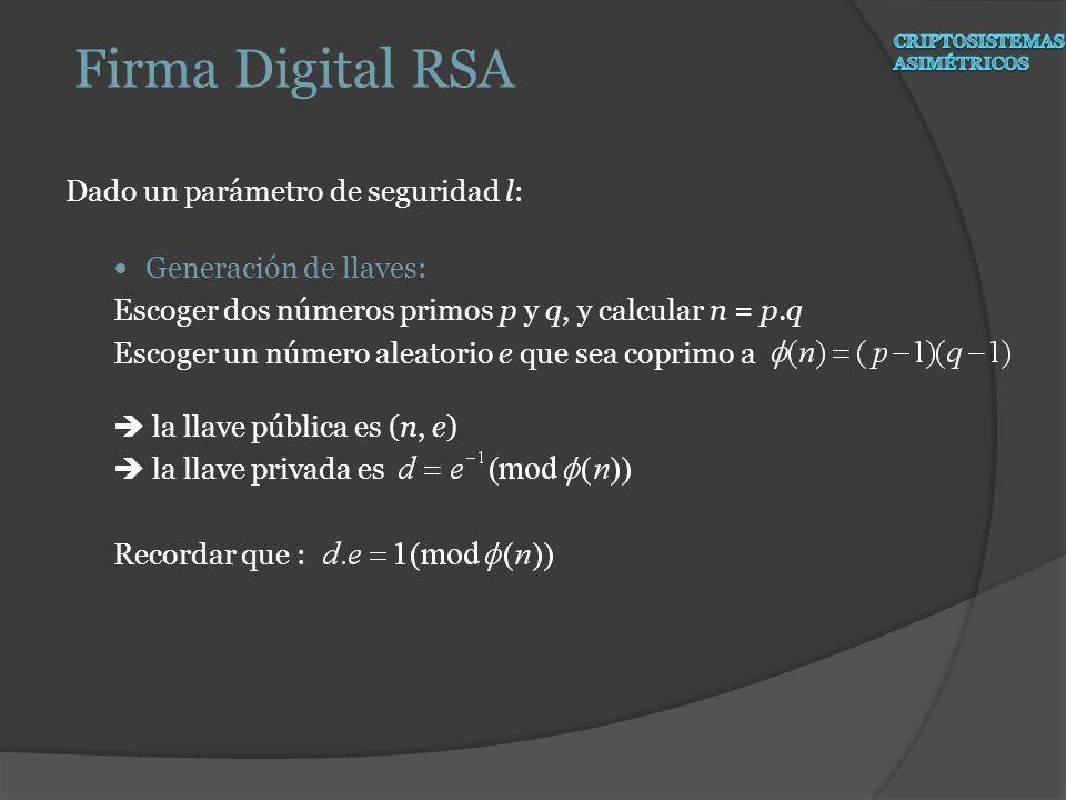 Firma Digital RSA Dado un parámetro de seguridad l: