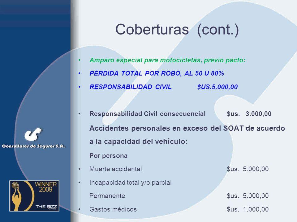 Coberturas (cont.) Amparo especial para motocicletas, previo pacto: PÉRDIDA TOTAL POR ROBO, AL 50 U 80%