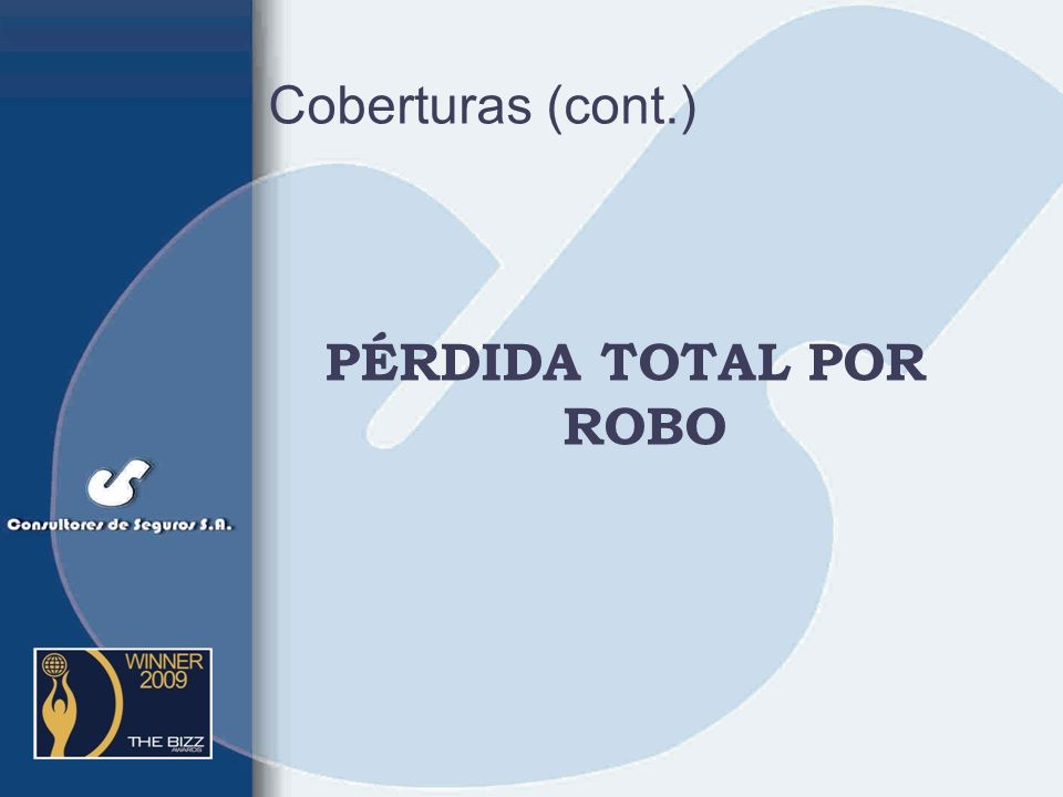 Coberturas (cont.) PÉRDIDA TOTAL POR ROBO