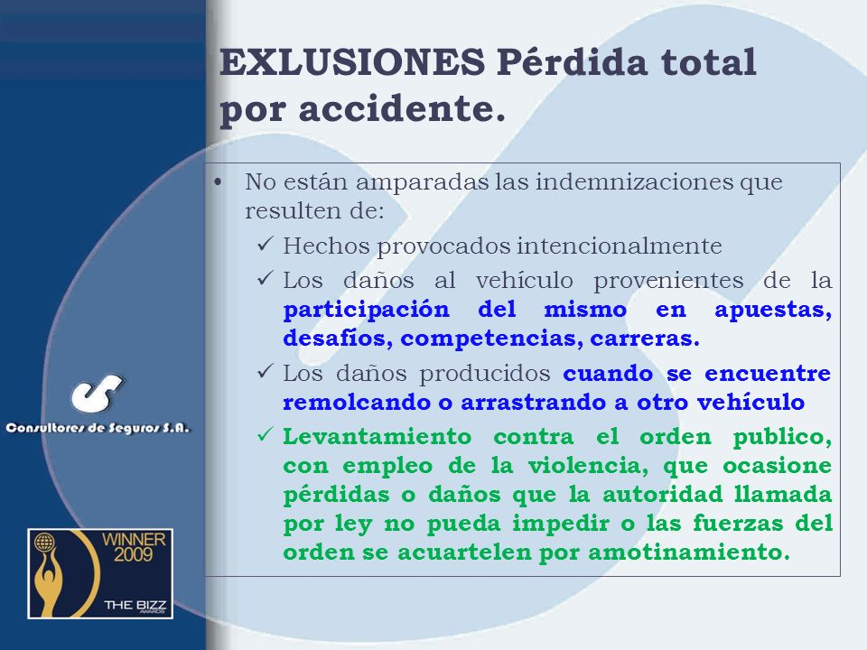 EXLUSIONES Pérdida total por accidente.
