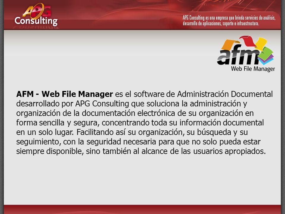 AFM - Web File Manager es el software de Administración Documental desarrollado por APG Consulting que soluciona la administración y organización de la documentación electrónica de su organización en forma sencilla y segura, concentrando toda su información documental en un solo lugar.