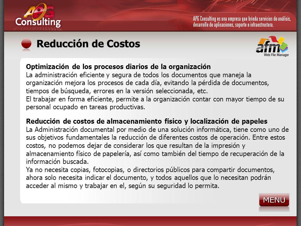 Reducción de Costos Optimización de los procesos diarios de la organización.