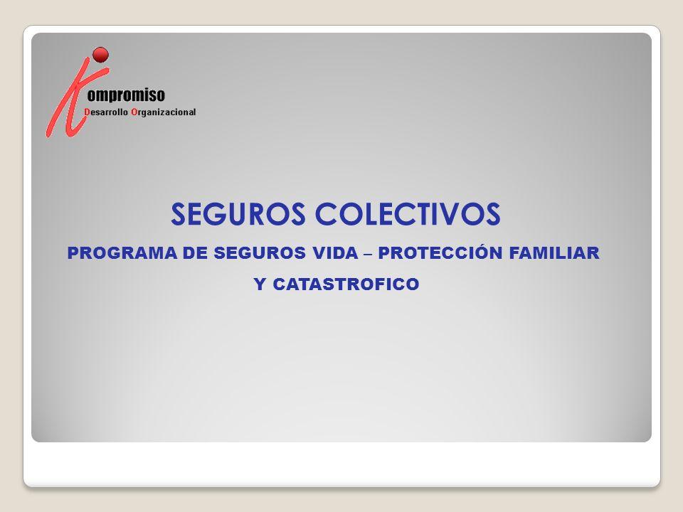 PROGRAMA DE SEGUROS VIDA – PROTECCIÓN FAMILIAR