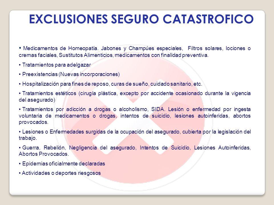 EXCLUSIONES SEGURO CATASTROFICO