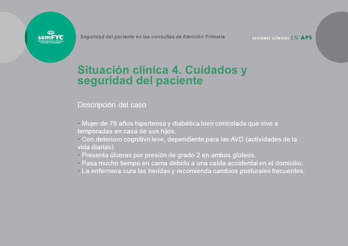 Situación clínica 4. Cuidados y seguridad del paciente