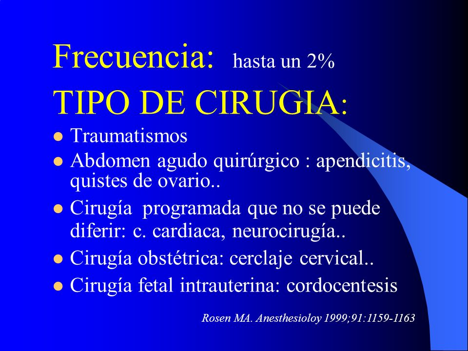 Frecuencia: hasta un 2% TIPO DE CIRUGIA: Traumatismos