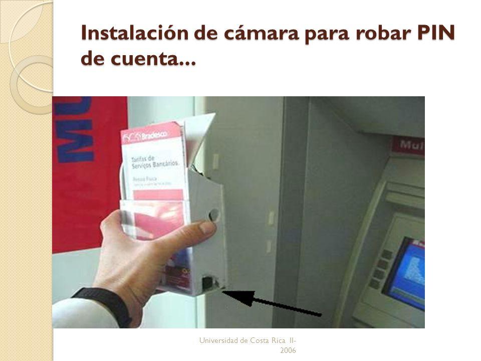 Instalación de cámara para robar PIN de cuenta...