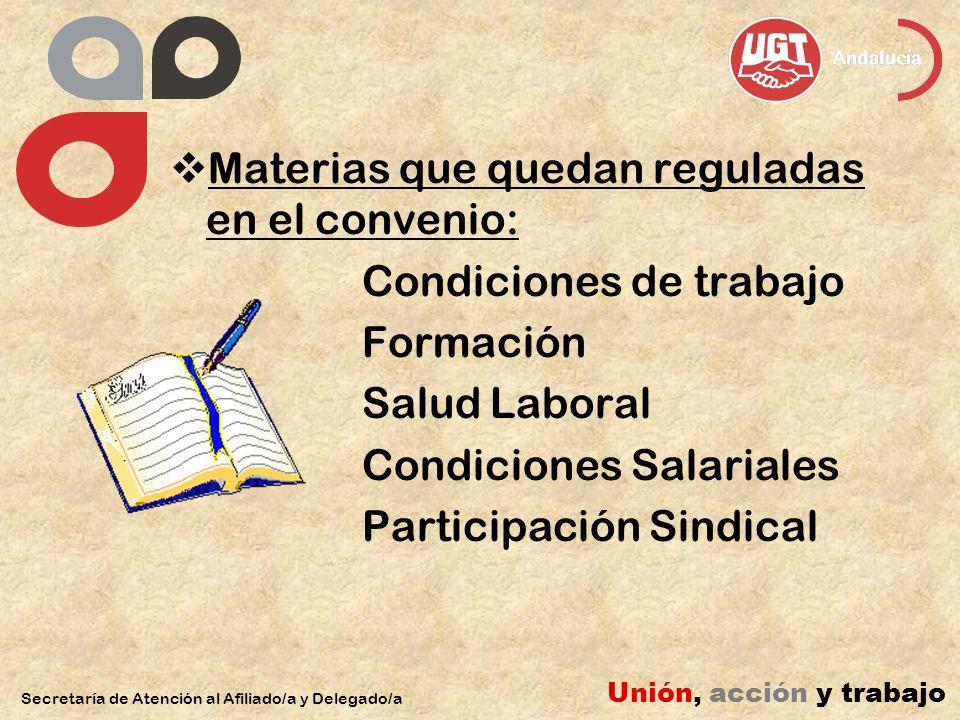 Materias que quedan reguladas en el convenio: Condiciones de trabajo