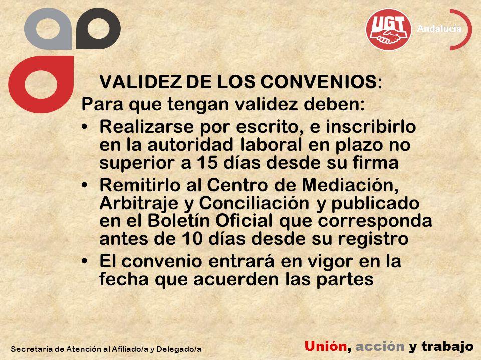 VALIDEZ DE LOS CONVENIOS: Para que tengan validez deben: