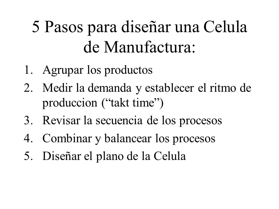 5 Pasos para diseñar una Celula de Manufactura: