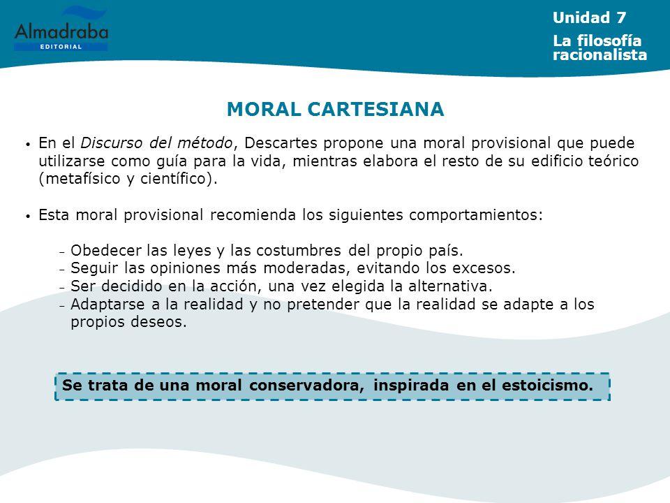 MORAL CARTESIANA Unidad 7 La filosofía racionalista