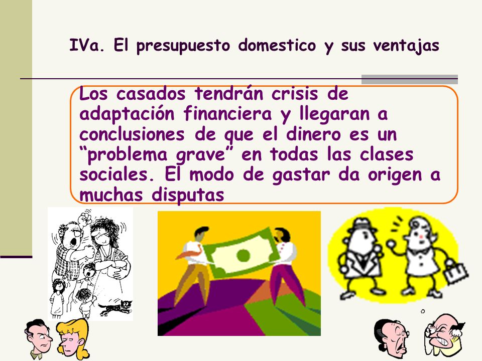 IVa. El presupuesto domestico y sus ventajas