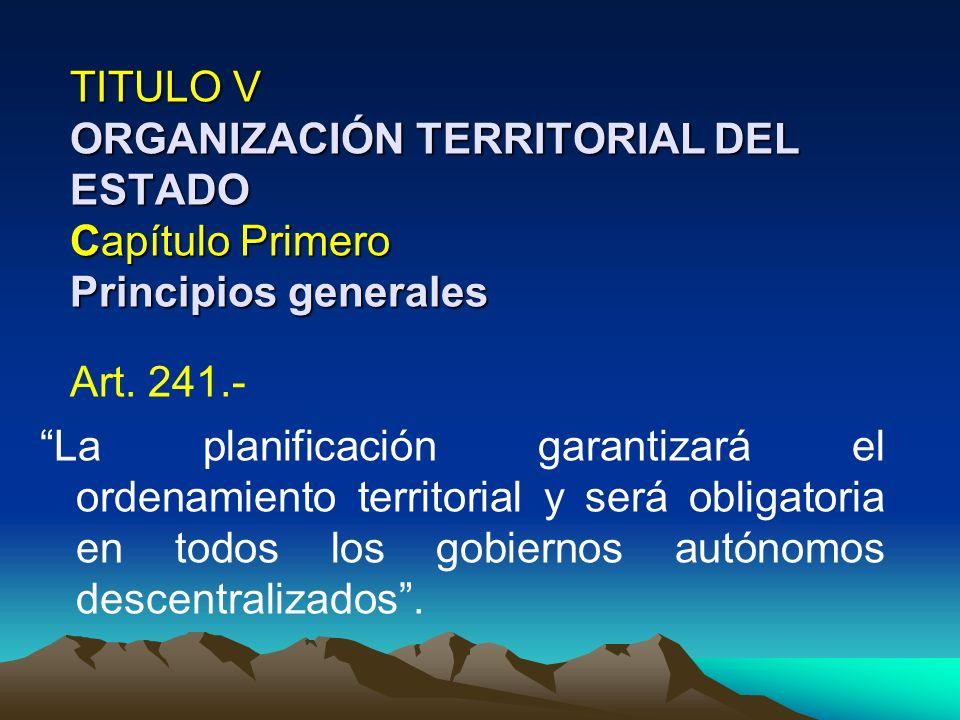 TITULO V ORGANIZACIÓN TERRITORIAL DEL ESTADO Capítulo Primero Principios generales