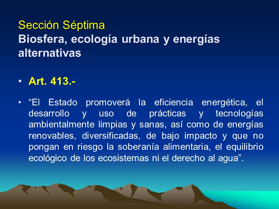 Sección Séptima Biosfera, ecología urbana y energías alternativas