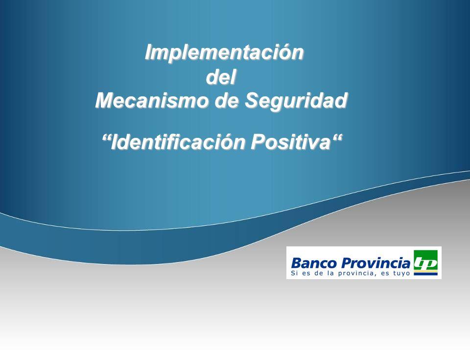 Mecanismo de Seguridad Identificación Positiva