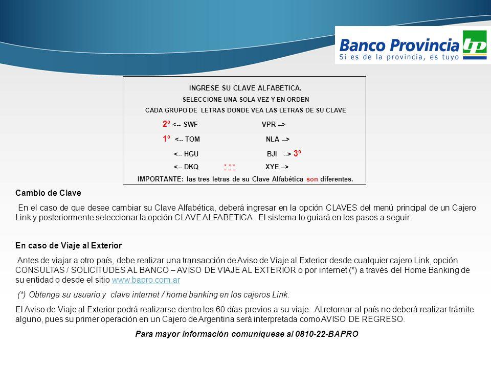 Para mayor información comuníquese al 0810-22-BAPRO