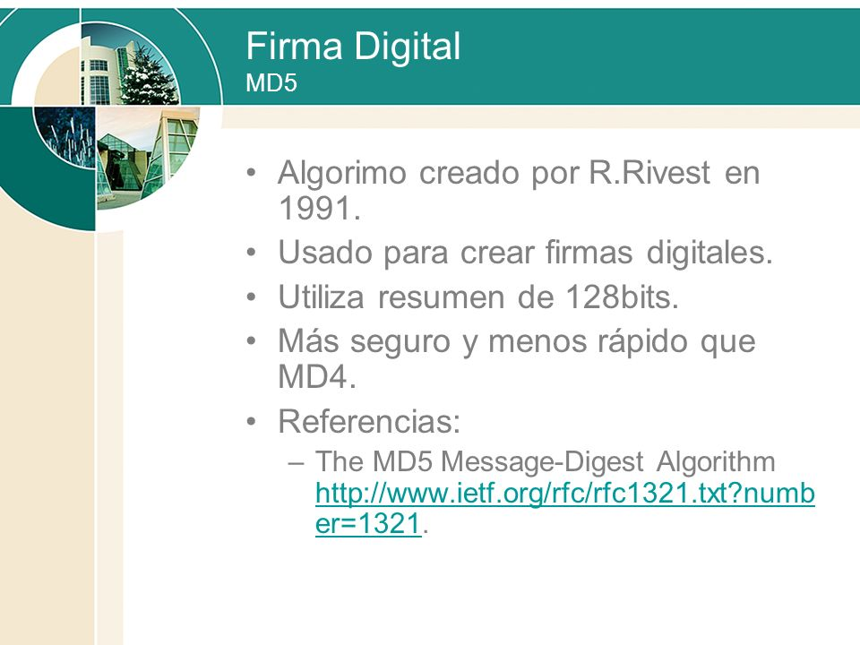 Firma Digital MD5 Algorimo creado por R.Rivest en 1991.