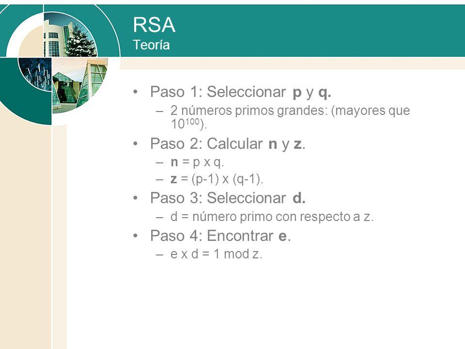 RSA Teoría Paso 1: Seleccionar p y q. Paso 2: Calcular n y z.