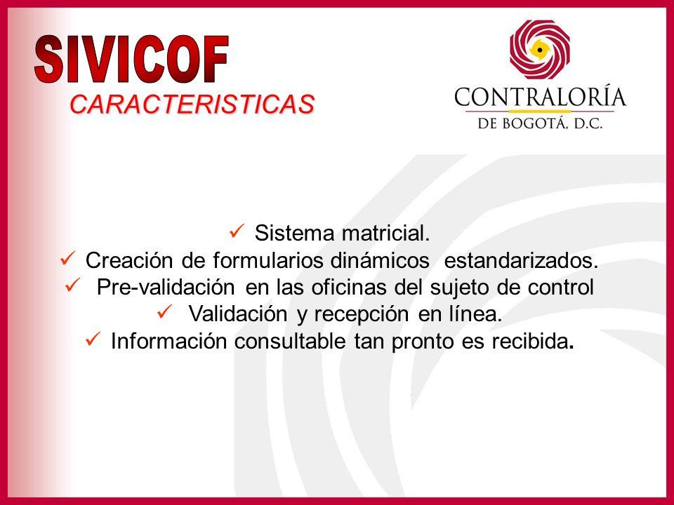 SIVICOF CARACTERISTICAS Sistema matricial.
