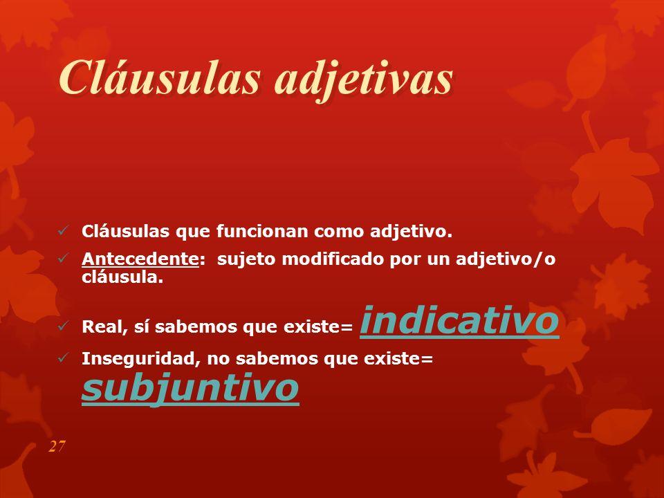 Cláusulas adjetivas Cláusulas que funcionan como adjetivo.