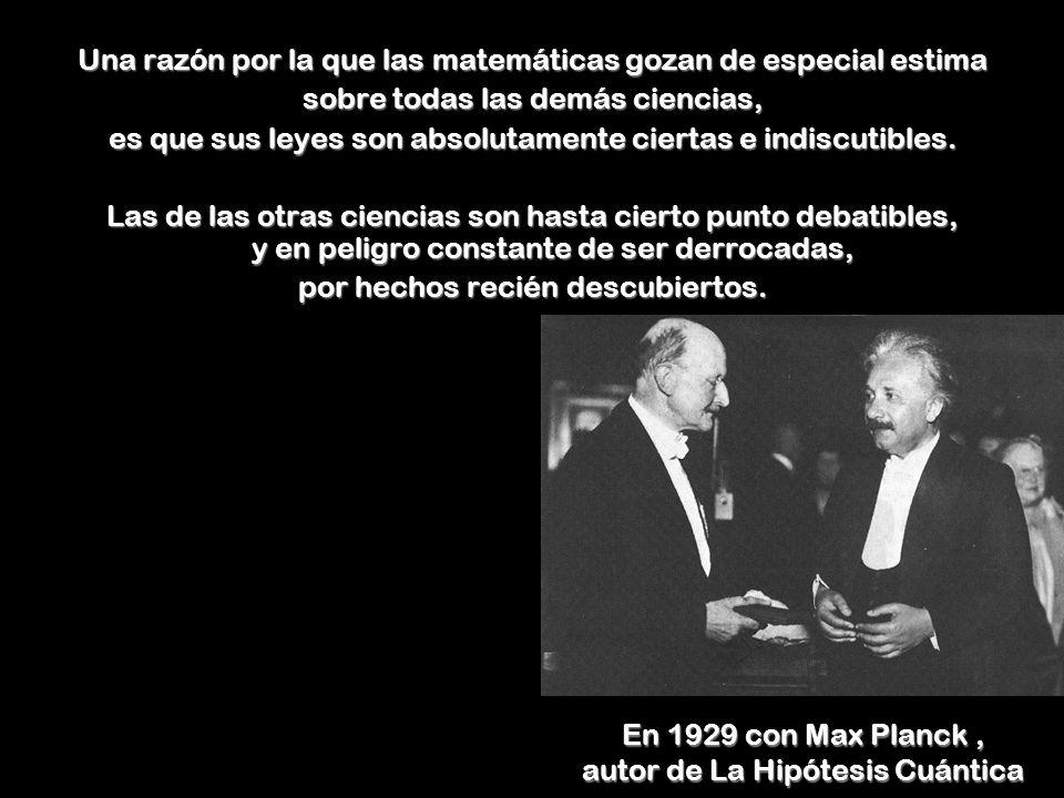En 1929 con Max Planck , autor de La Hipótesis Cuántica