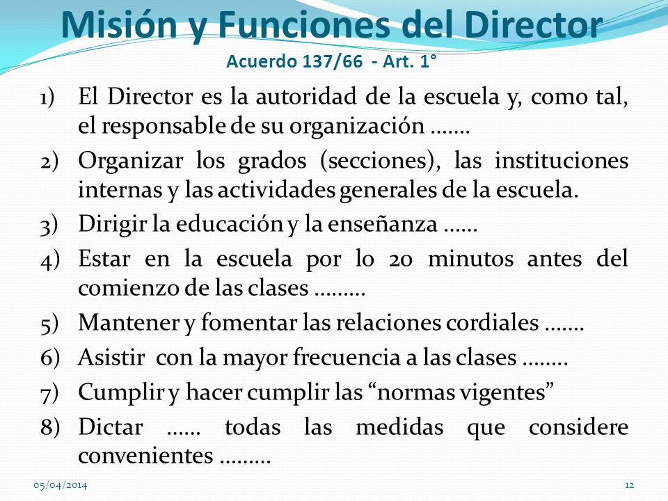 Misión y Funciones del Director Acuerdo 137/66 - Art. 1°