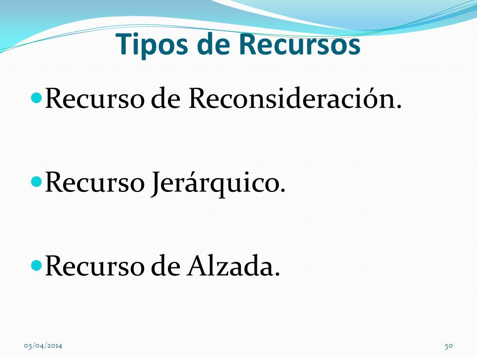 Tipos de Recursos Recurso de Reconsideración. Recurso Jerárquico.